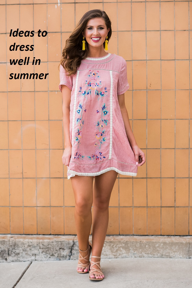 Ideas to dress well in summer